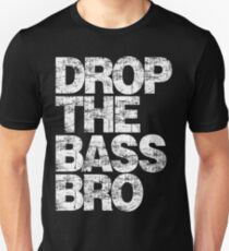 DROP THE BASS BRO (WHITE) T-Shirt