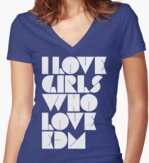 I Love Girls Who Love EDM (Electronic Dance Music) Women's Fitted V-Neck T-Shirt