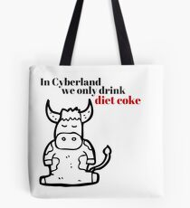 In Cyberland We Only Drink Diet Coke Tote Bag