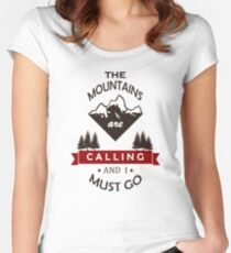 """""""The Mountains Are Calling and I Must Go"""" Graphic Women's Fitted Scoop T-Shirt"""