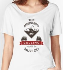 """The Mountains Are Calling and I Must Go"" Graphic Women's Relaxed Fit T-Shirt"