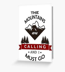 """The Mountains Are Calling and I Must Go"" Graphic Greeting Card"