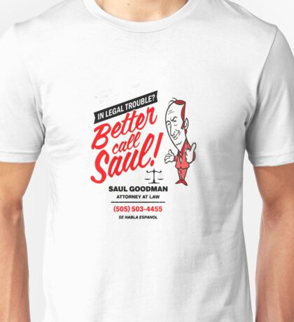 Better Call Unisex T-Shirt