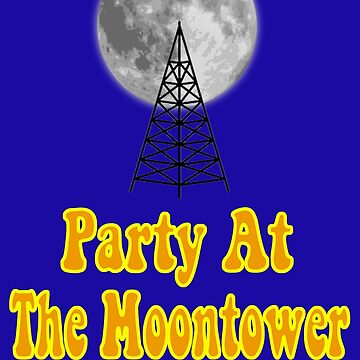 Party At The Moontower - Dazed And Confused by movie-shirts