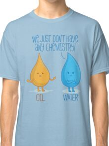 No Chemistry Classic T-Shirt
