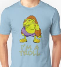 I'm a Troll Unisex T-Shirt