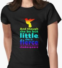 And though she be but little, she is fierce. Women's Fitted T-Shirt