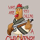 Who Are You Calling a CHICKEN? by Liron Peer