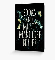 books and music make life better #1 Greeting Card