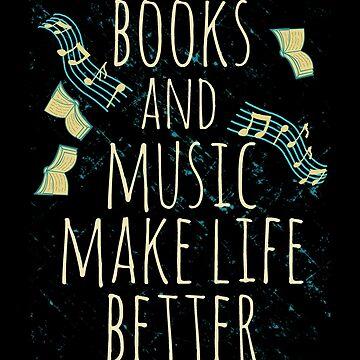 los libros y la música mejoran la vida # 1 de FandomizedRose