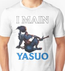 I main Yasuo - League of Legends T-Shirt