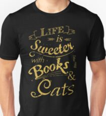 life is sweeter with books & cats #2 Unisex T-Shirt