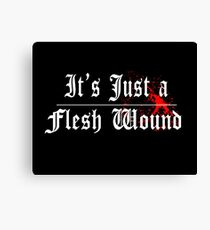 Its Just A Flesh Wound - Monty Python Canvas Print