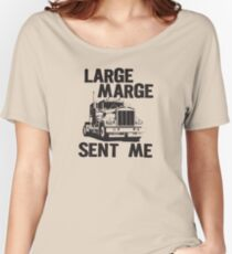 Large Marge Sent Me - Pee Wee Herman Women's Relaxed Fit T-Shirt