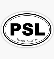 PSL - Pumpkin Spice Life Sticker
