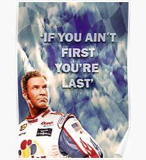 Ricky Bobby - If You Ain't First You're Last Poster