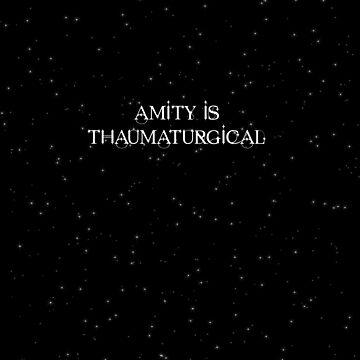 Amity is Thaumaturgical by drinkingthesea