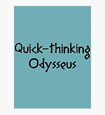 Lámina fotográfica Odiseo de pensamiento rápido (negro)