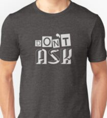Dont Ask - Cool Introvert Tshirts and Gifts  Unisex T-Shirt