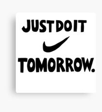 DO IT TOMORROW  Canvas Print