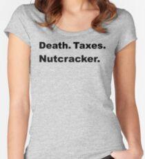 Death. Taxes. Nutcracker.  Women's Fitted Scoop T-Shirt