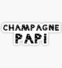 Champagne Papi Sticker
