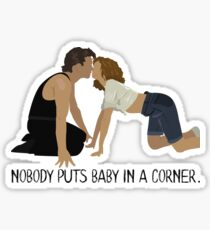Dirty Dancing - Nobody Puts Baby in a Corner Sticker