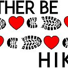 HIKING I'D RATHER BE HIKING BOOTS AND HEARTS HIKE HIKER MOUNTAINS ID GEOCACHING by MyHandmadeSigns