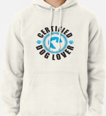 Certified Dog Lover Pullover Hoodie