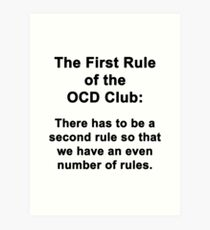 The First Rule of the OCD Club Art Print