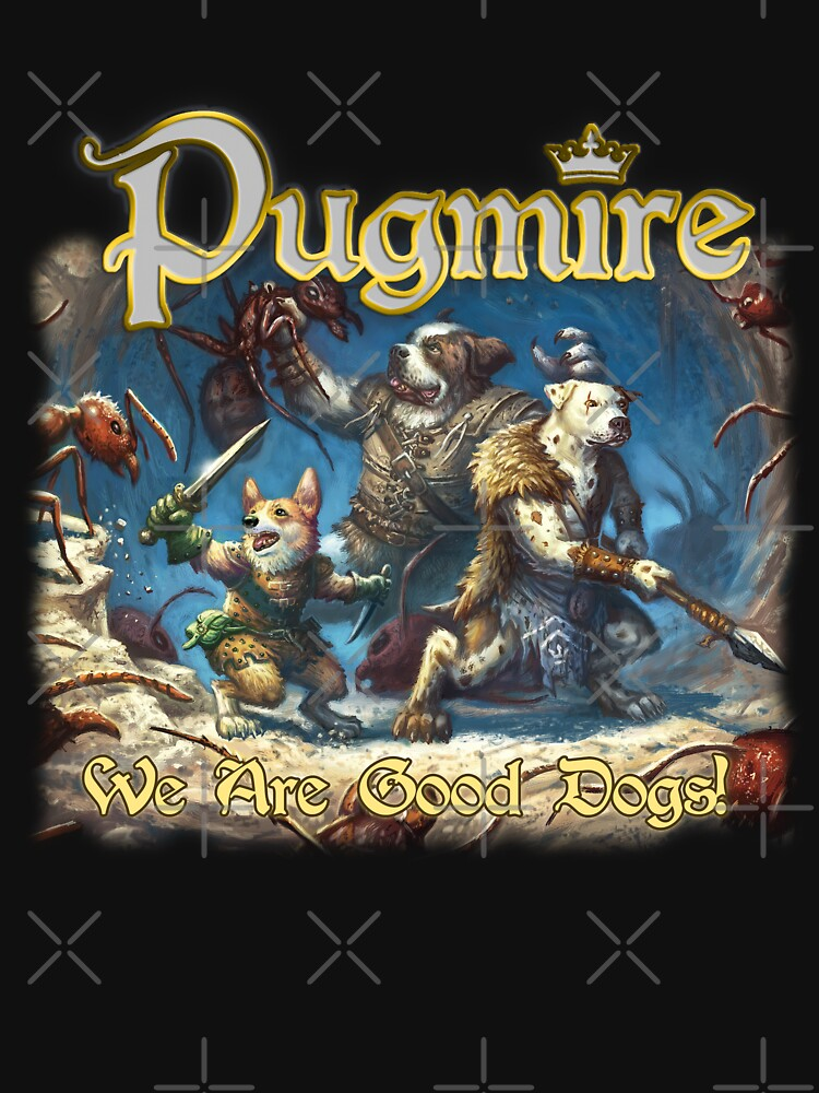 Pugmire: We Are Good Dogs by TheOnyxPath