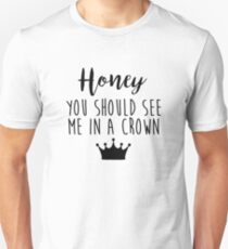 Sherlock - Honey you should see me in a crown T-Shirt