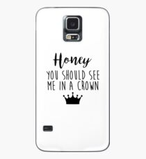 Sherlock - Honey you should see me in a crown Case/Skin for Samsung Galaxy