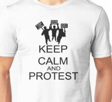 Keep Calm And Protest Unisex T-Shirt