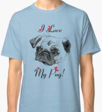 I Love My Pug!  Classic T-Shirt
