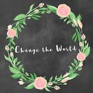 Change the World  by EmmyAnastasia