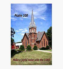 Make a Joyful Noise ~ Psalm 100 Photographic Print
