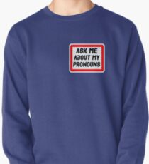 Ask Me About My Pronouns LGBT Trans Design Pullover Sweatshirt