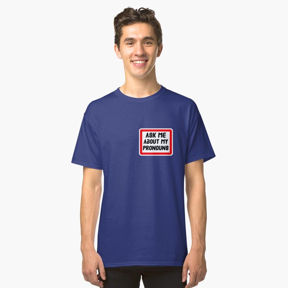 Ask Me About My Pronouns LGBT Trans Design Classic T-Shirt Front