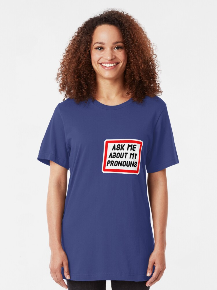 Alternate view of Ask Me About My Pronouns LGBT Trans Design Slim Fit T-Shirt
