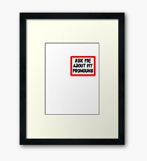 Ask Me About My Pronouns LGBT Trans Design Framed Print