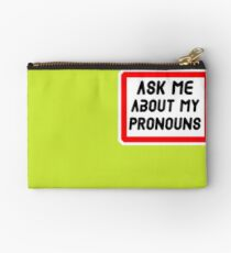Ask Me About My Pronouns LGBT Trans Design Studio Pouch
