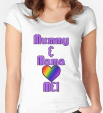 Mummy & Mama Love Me | Lesbian Parenting Fitted Scoop T-Shirt