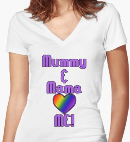 Mummy & Mama Love Me | Lesbian Parenting Women's Fitted V-Neck T-Shirt