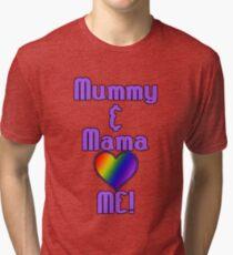 Mummy & Mama Love Me | Lesbian Parenting Tri-blend T-Shirt