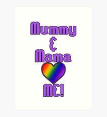 Mummy & Mama Love Me   Lesbian Parenting Art Print