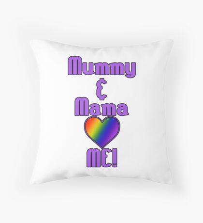 Mummy & Mama Love Me | Lesbian Parenting Throw Pillow