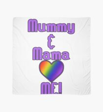 Mummy & Mama Love Me | Lesbian Parenting Scarf