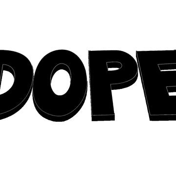 DOPE by EatMyApparel
