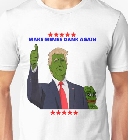 DONALD TRUMP PEPE - MAKE MEMES DANK AGAIN Unisex T-Shirt